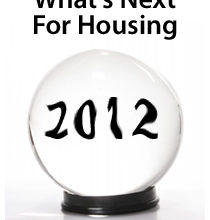 Housing And Mortgage : The Experts Make Their 2012 Predictions