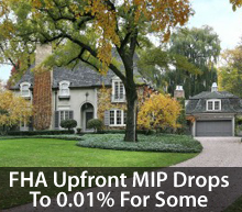 Gov. Refi Update: June 1st, 2012 – FHA Drops Upfront Mortgage Insurance Premium To 0.01%